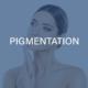 PIGMENTATION TREATMENTS